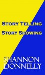 Story Telling; Story Showing (Fiction for Fun) - Shannon Donnelly