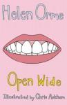 Open Wide. Helen Orme - Helen Orme