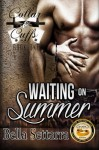 Waiting on Summer (Collar and Cuffs) (Volume 1) - Bella Settarra