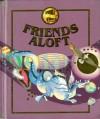 Reading'91 -Gr.2.2 Friends Aloft (Connections: Macmillan reading program) - Macmillan