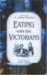 Eating with the Victorians - C. Anne Wilson