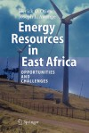 Energy Resources in East Africa: Opportunities and Challenges - Herick O. Otieno, Joseph L. Awange
