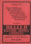 Beller Electric Supply Company: Catalog 1926 Reprint - Ross Bolton