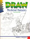 Draw Medieval Fantasies A Step by Step Guide - Damon J Reinagle