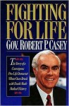 Fighting for Life - Robert P. Casey