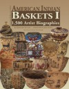 American Indian Baskets I: 1,500 Artist Biographies - Gregory Schaaf