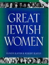 Great Jewish Women - Elinor Slater, Robert Slater