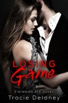 Losing Game: A Winning Ace Novel (Book 2) - Tracie Delaney