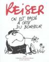 On Est Passe A Cote Du Bonheur (Collection les années Reiser 1974) - Jean-Marc Reiser