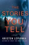 The Stories You Tell - Kristen Lepionka