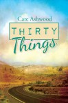 Thirty Things - Cate Ashwood