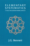 Elementary Systematics: A Tool For Understanding Wholes - John Godolphin Bennett
