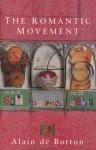 The Romantic Movement: Sex, Shopping and the Novel - Alain de Botton