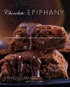 Chocolate Epiphany: Exceptional Cookies, Cakes, and Confections for Everyone - François Payard, Anne E. McBride
