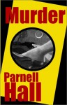 Murder (Stanley Hastings Mystery, Book 2) - Parnell Hall