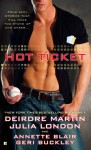 Hot Ticket (Includes: Blades, #5) - Deirdre Martin, Julia London, Annette Blair, Geri Buckley
