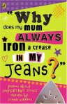 Why Does My Mum Always Iron A Crease In My Jeans? (Puffin Poetry) - Fiona Waters