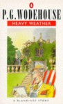 Heavy Weather: A Blandings Story - P.G. Wodehouse