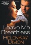 Leave Me Breathless - HelenKay Dimon