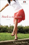 Stuck in the Middle (Sister-to-Sister Book #1): A Novel - Virginia Smith