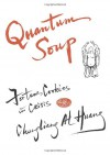 Quantum Soup: Fortune Cookies in Crisis - Chungliang Al Huang