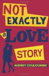 Not Exactly a Love Story - Audrey Couloumbis
