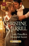 Lady Priscilla's Shameful Secret - Christine Merrill