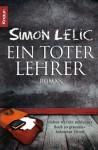 Ein toter Lehrer: Roman - Simon Lelic