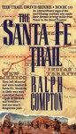 The Santa Fe Trail - Ralph Compton
