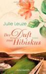 Der Duft von Hibiskus - Julie Leuze