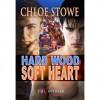 Hard Wood, Soft Heart - Chloe Stowe