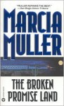 The Broken Promise Land - Marcia Muller