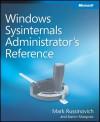 Windows® Sysinternals Administrator's Reference - Mark Russinovich, Aaron Margosis