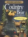 Woodcarving the Country Bear and His Friends - Mike Shipley