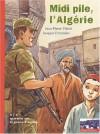Midi Pile, L'algérie - Jean-Pierre Vittori, Jacques Ferrandez
