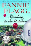 Standing in the Rainbow (Random House Large Print) - Fannie Flagg
