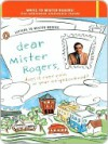 Dear Mr. Rogers, Does It Ever Rain in Your Neighborhood?: Letters to Mr. Rogers - Fred Rogers