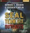 Seal Team Six Outcasts (Seal Team Six Outcasts #1) - Howard E. Wasdin, Stephen Templin