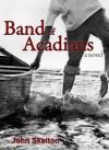 Band of Acadians - John Skelton