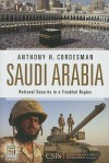 Saudi Arabia: National Security in a Troubled Region - Anthony H. Cordesman