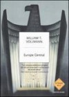 Europe Central - William T. Vollmann, Gianni Pannofino