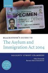 Blackstone's Guide to the Asylum and Immigration (Treatment of Claimants, Etc) Act 2004 - Peter Morris