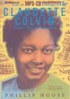 Claudette Colvin: Twice Toward Justice - Phillip M. Hoose, Channie Waites
