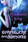 Die Sehnsucht des Dämons (German Edition) - Stephanie Chong, Gisela Schmitt