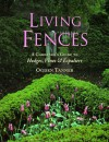 Living Fences: A Gardener's Guide to Hedges, Vines & Espaliers - Ogden Tanner