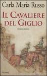Il cavaliere del giglio - Carla Maria Russo