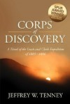 Corps of Discovery: A Novel of the Lewis and Clark Expedition of 1803-1806 - Jeffrey W. Tenney
