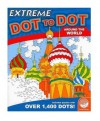Extreme Dot to Dot: All Around the World - Dave Koehler, Adam Turner