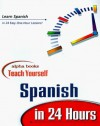 Alpha Books Teach Yourself Spanish in 24 Hours - Alpha Development Group
