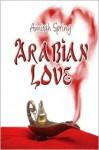 Arabian Love - Amirah Spring
